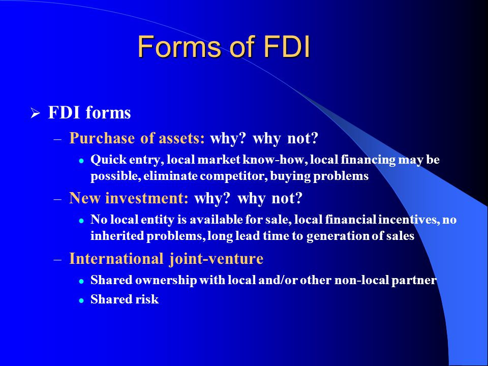 Forms of FDI  FDI forms – Purchase of assets: why.