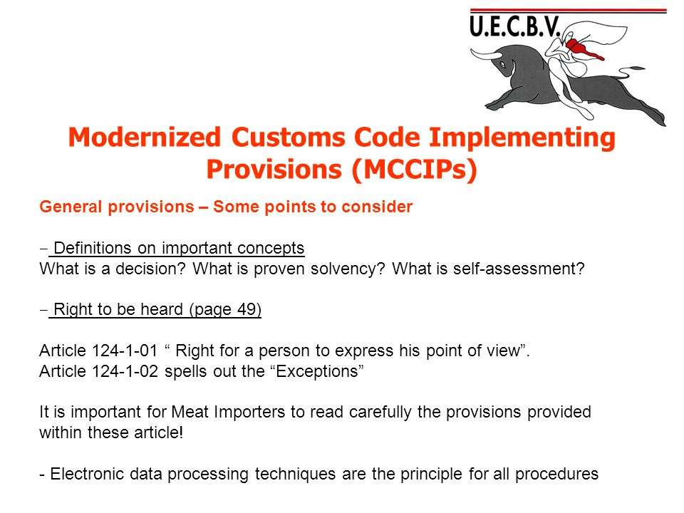 Modernized Customs Code Implementing Provisions (MCCIPs) Import Non-Community goods shall be placed under a customs procedure; otherwise, they are deemed to be under temporary storage.