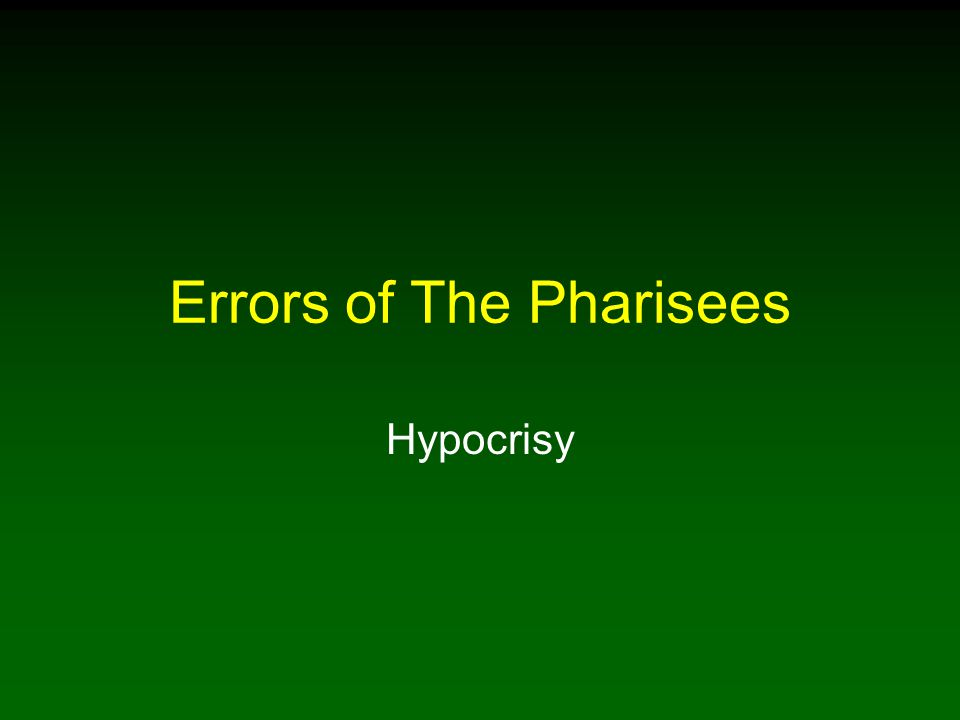 Errors of The Pharisees Hypocrisy