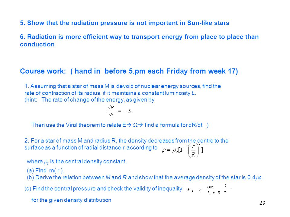 29 5. Show that the radiation pressure is not important in Sun-like stars 6.