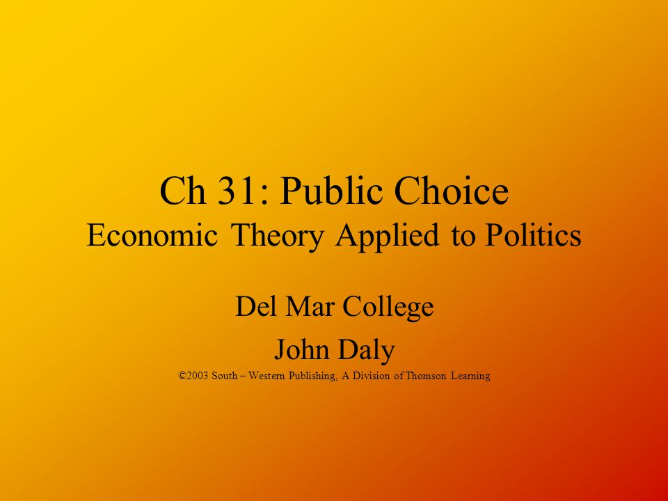 Public Choice Theory This is the branch of economics that deals with the application of economic principles and tools to public – sector decision making.