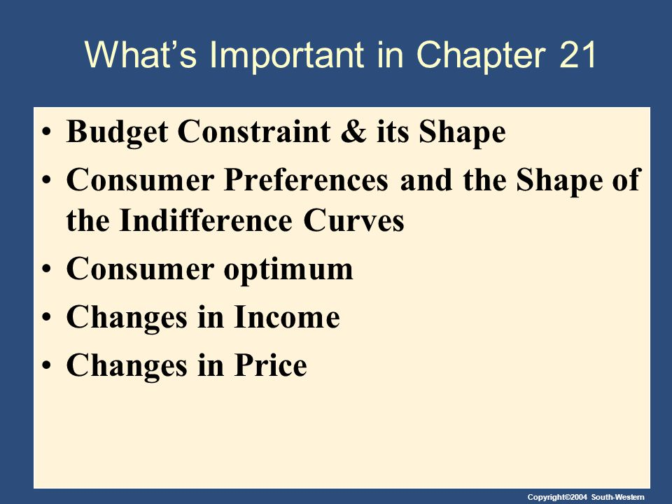 Copyright©2004 South-Western Income and Substitution Effects The Income Effect The income effect is the change in consumption that results when a price change moves the consumer to a higher or lower indifference curve.