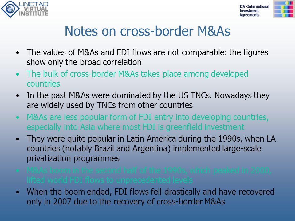 Notes on cross-border M&As The values of M&As and FDI flows are not comparable: the figures show only the broad correlation The bulk of cross-border M