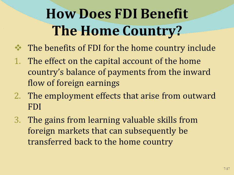 7-17 How Does FDI Benefit The Home Country.