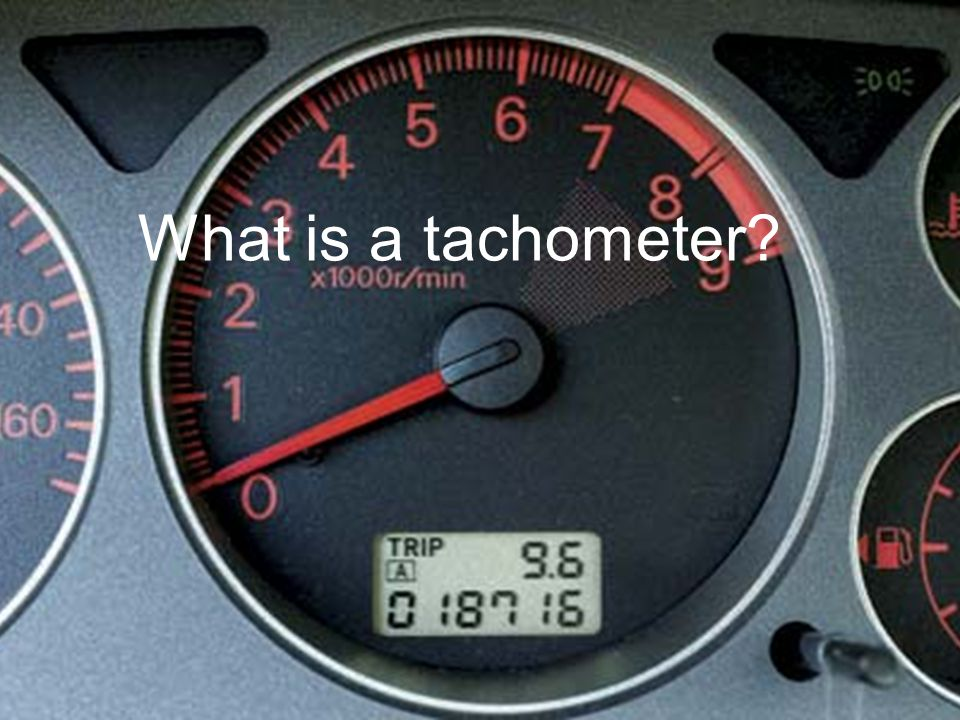 What is a tachometer
