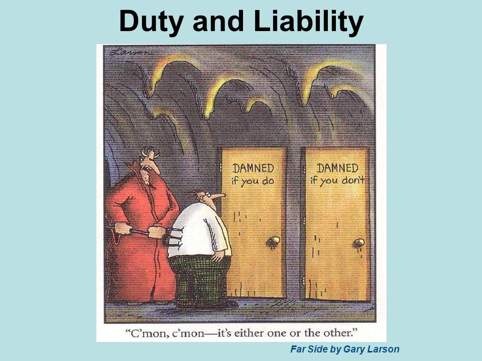Far Side by Gary Larson Duty and Liability