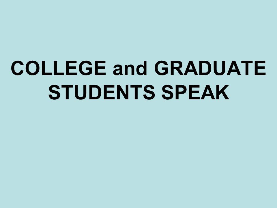 COLLEGE and GRADUATE STUDENTS SPEAK