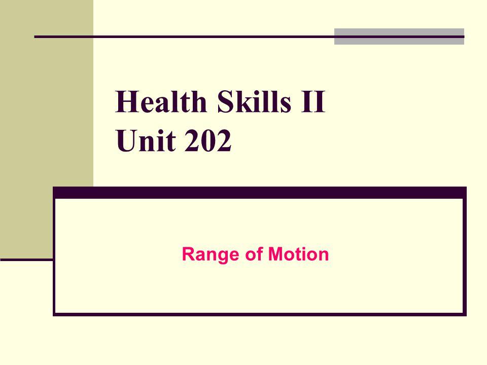 Health Skills II Unit 202 Range of Motion
