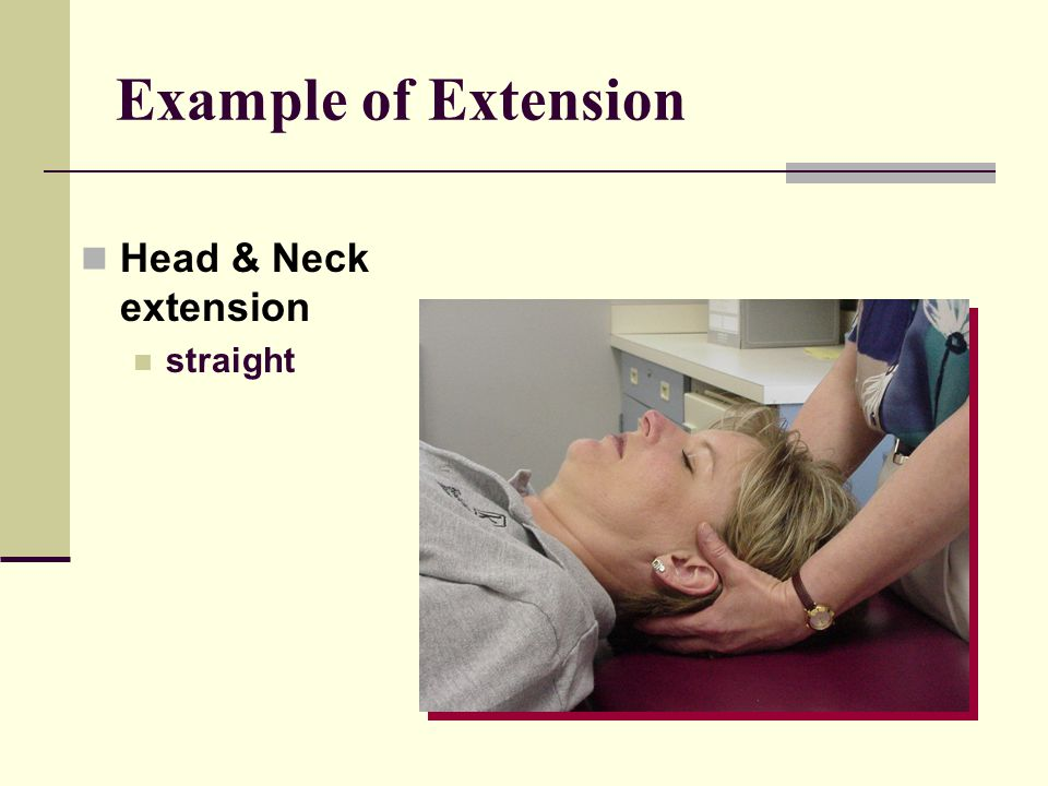 Example of Extension Head & Neck extension straight