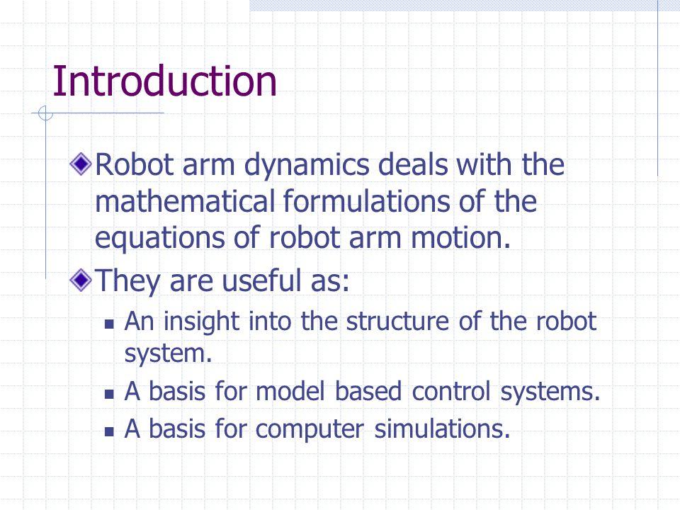 Angular Acceleration : the angular acceleration of the links of a manipulator.