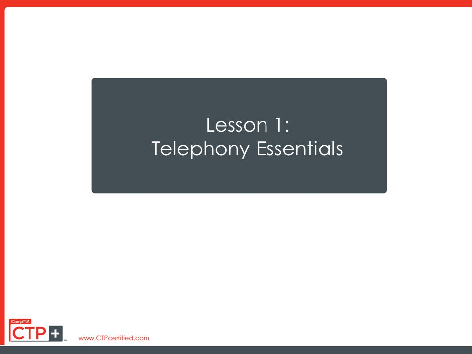 Lesson 1: Telephony Essentials