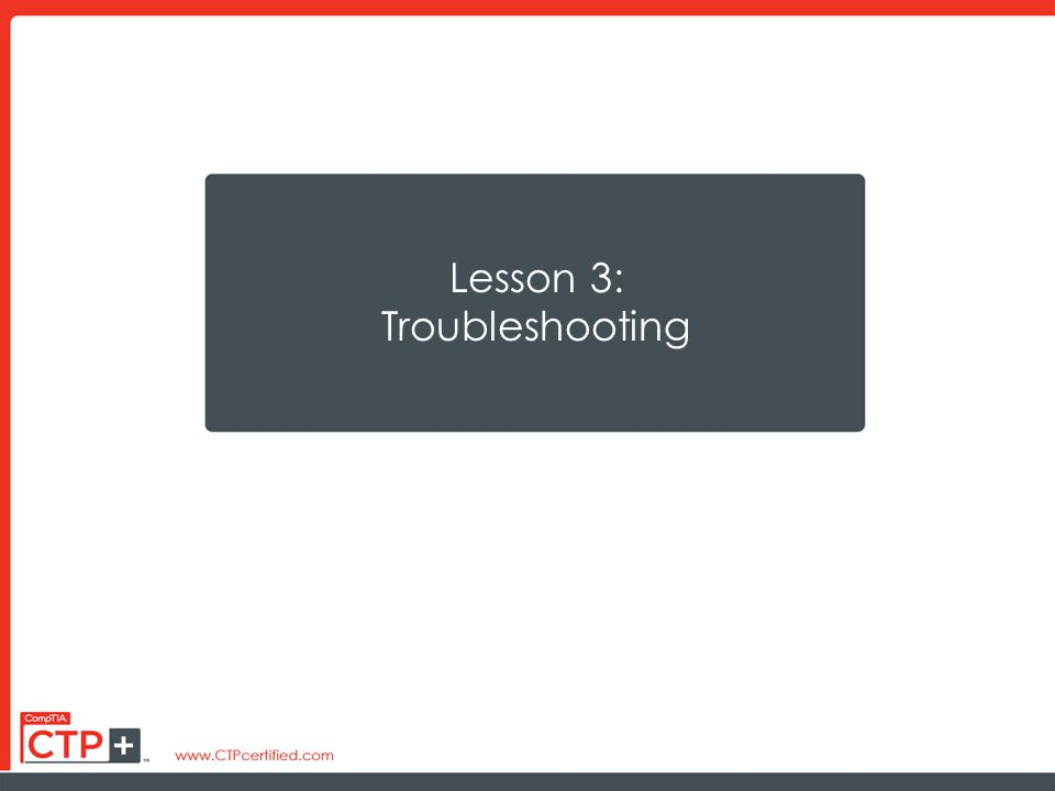 Lesson 3: Troubleshooting