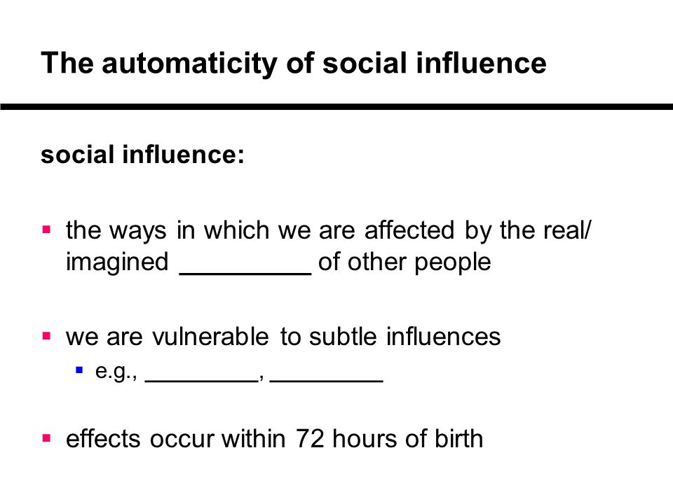 The automaticity of social influence Chartrand & Bargh (1999): HIGH LOW