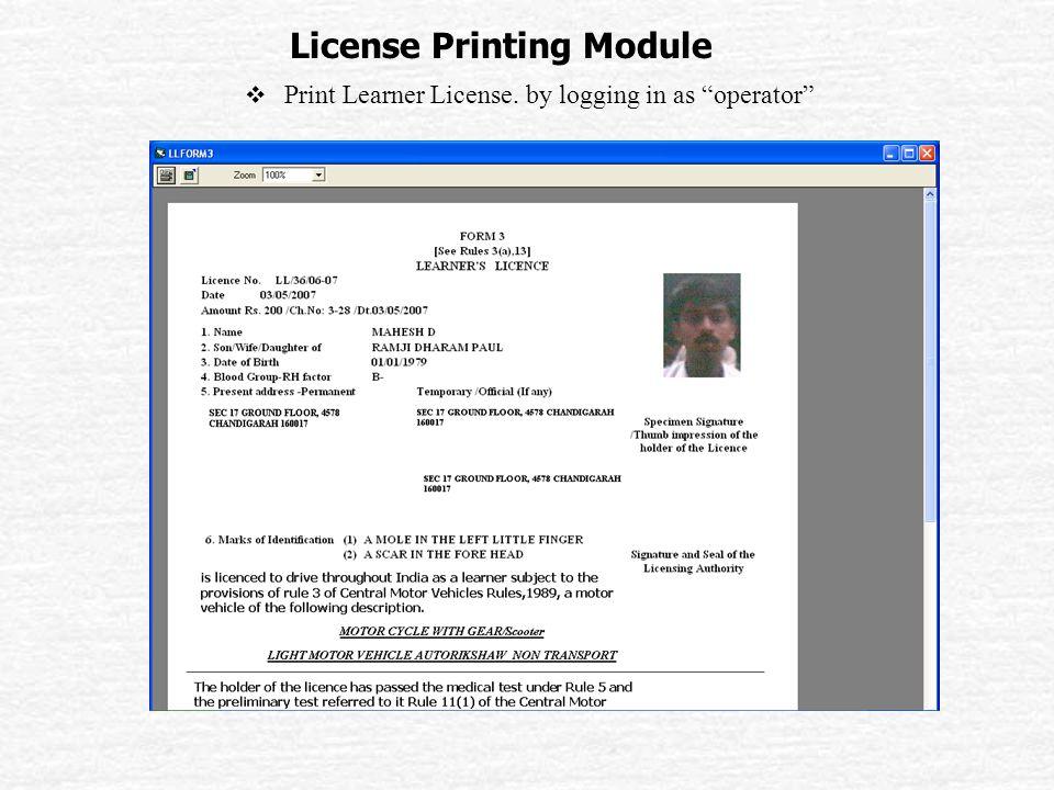 License Printing Module  Print Learner License. by logging in as operator