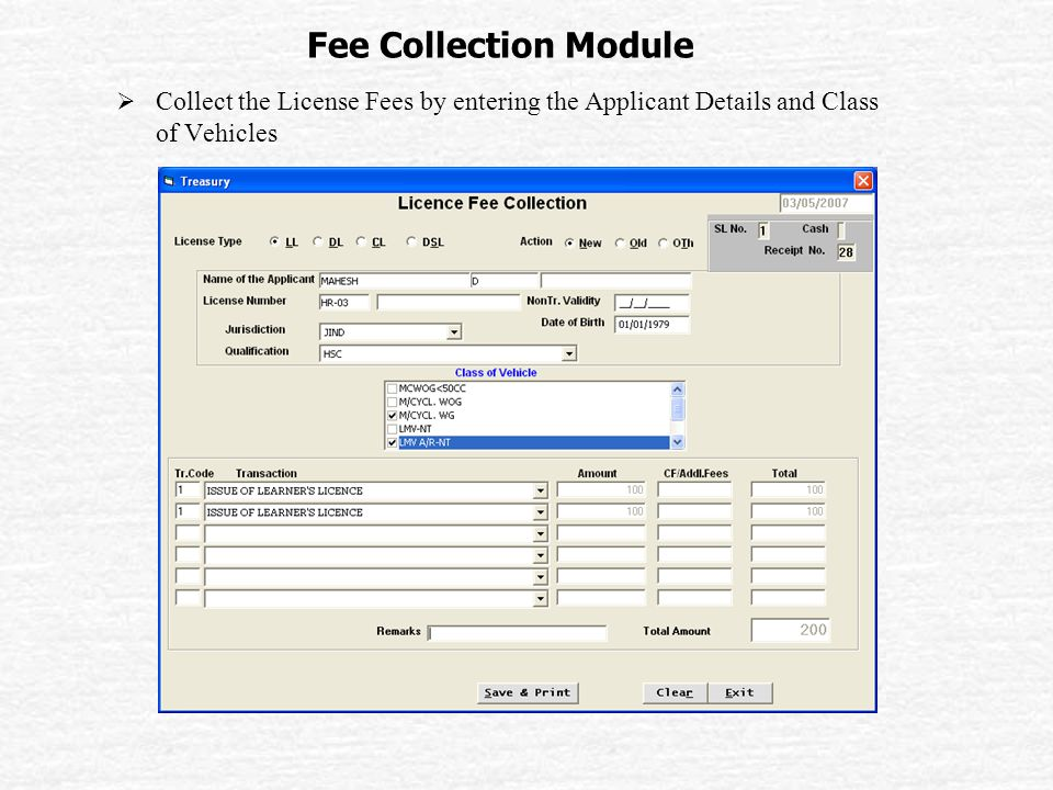 Fee Collection Module  Collect the License Fees by entering the Applicant Details and Class of Vehicles