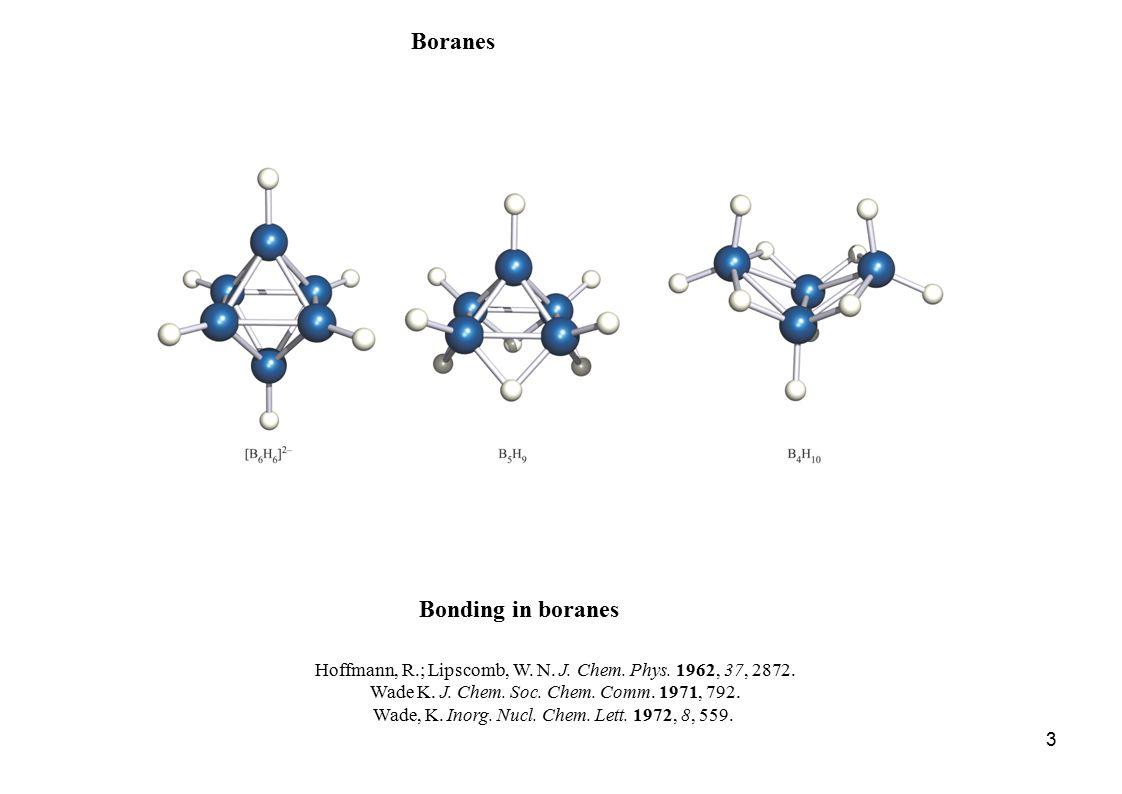 3 Boranes Hoffmann, R.; Lipscomb, W. N. J. Chem.