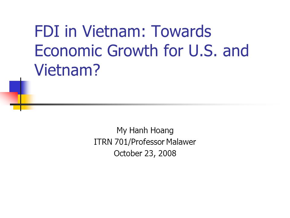 FDI in Vietnam: Towards Economic Growth for U.S. and Vietnam.
