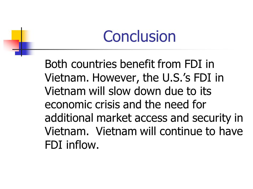 Conclusion Both countries benefit from FDI in Vietnam.