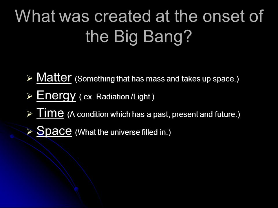 What was created at the onset of the Big Bang.