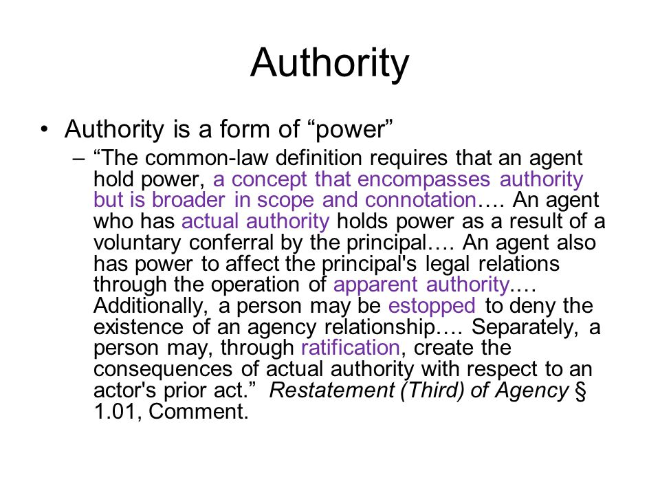 Authority Authority is a form of power – The common-law definition requires that an agent hold power, a concept that encompasses authority but is broader in scope and connotation….