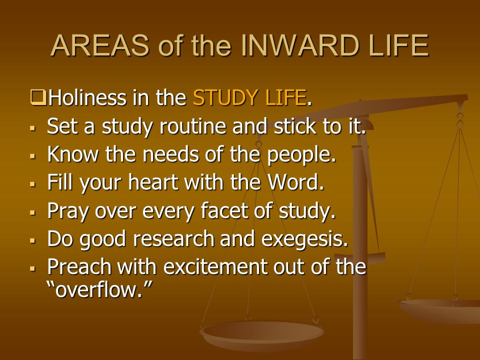 AREAS of the INWARD LIFE  Holiness in the STUDY LIFE.