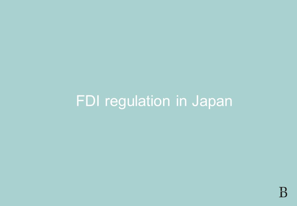 SLIDE 3 FDI AND CORPORATE GOVERNANCE IN JAPAN 21 JULY 2008 FDI regulation in Japan