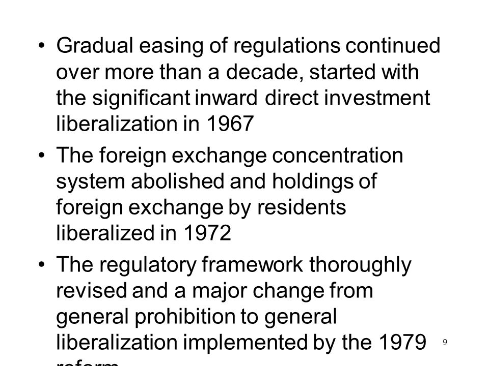 (2) With regard to the type of capital account transactions, the liberalization of inward investment generally preceded the liberalization of outward investment, liberalization of direct investment preceded to liberalization of other investment, and investments with higher risk were treated cautiously until the last stage of liberalization.