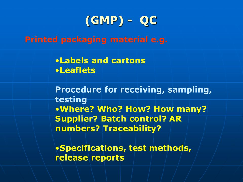 (GMP) - QC Printed packaging material e.g.