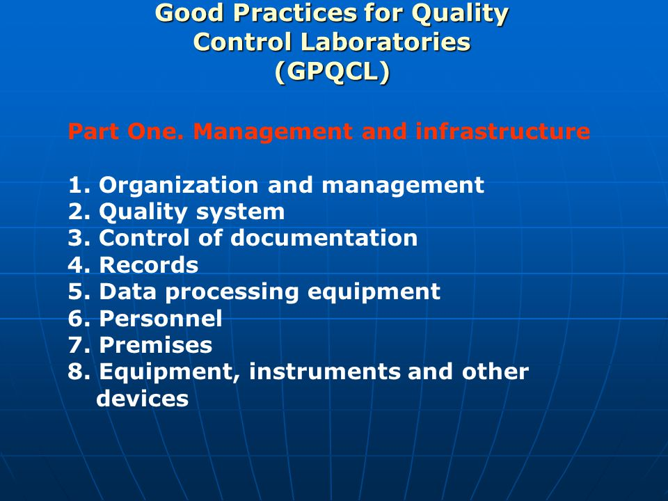 Good Practices for Quality Control Laboratories (GPQCL) Part One.