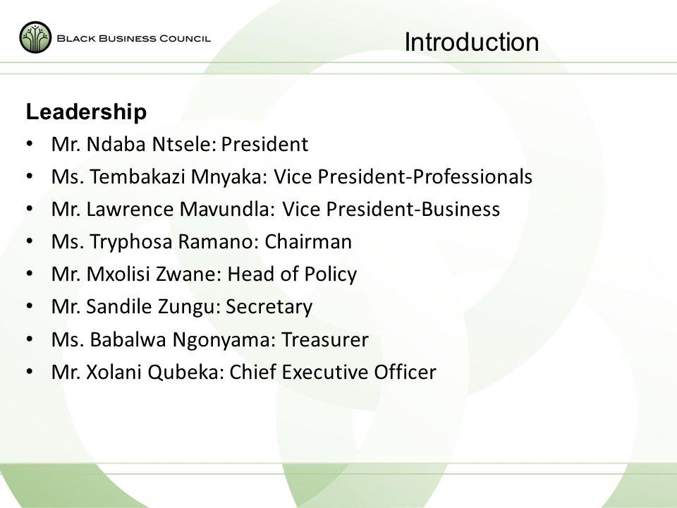 Introduction Leadership Mr. Ndaba Ntsele: President Ms.
