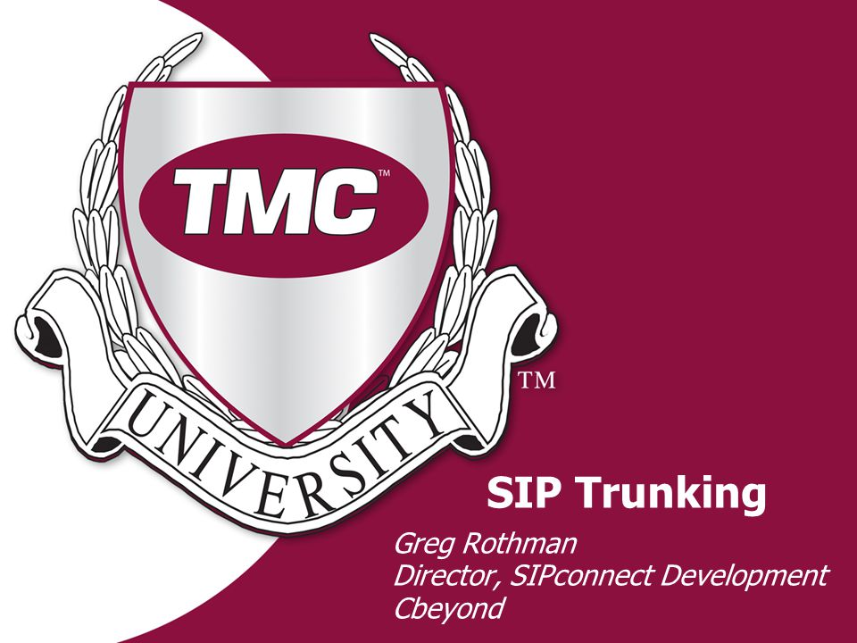 SIP Trunking Greg Rothman Director, SIPconnect Development Cbeyond