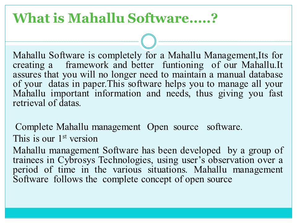 What is Mahallu Software.....? Mahallu Software is completely for a Mahallu Management,Its for creating a framework and better funtioning of our Mahal