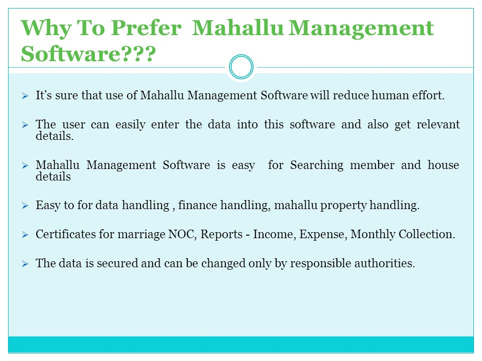 Why To Prefer Mahallu Management Software???  It's sure that use of Mahallu Management Software will reduce human effort.  The user can easily enter