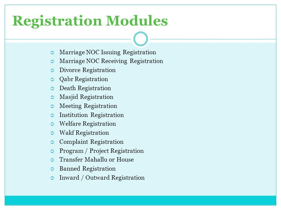 Registration Modules  Marriage NOC Issuing Registration  Marriage NOC Receiving Registration  Divorce Registration  Qabr Registration  Death Regi