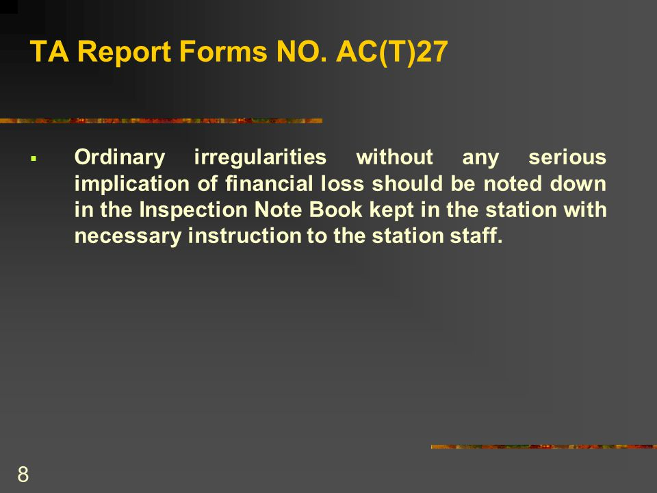 9 Statement and serious irregularities in Form No.AC(T)T29(Part IV).