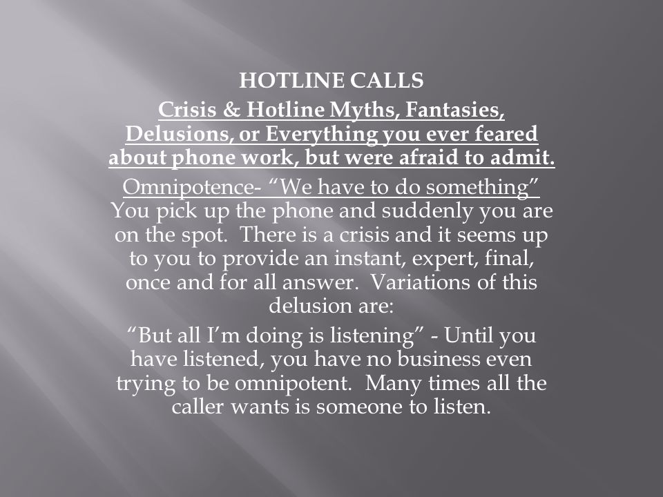  If I talk about it, it may happen. - Callers are not nearly as fragile as you think.