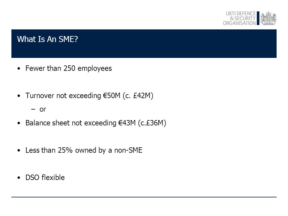 What Is An SME.Fewer than 250 employees Turnover not exceeding €50M (c.
