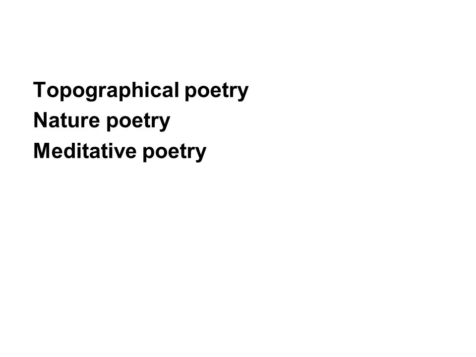 Topographical poetry Nature poetry Meditative poetry