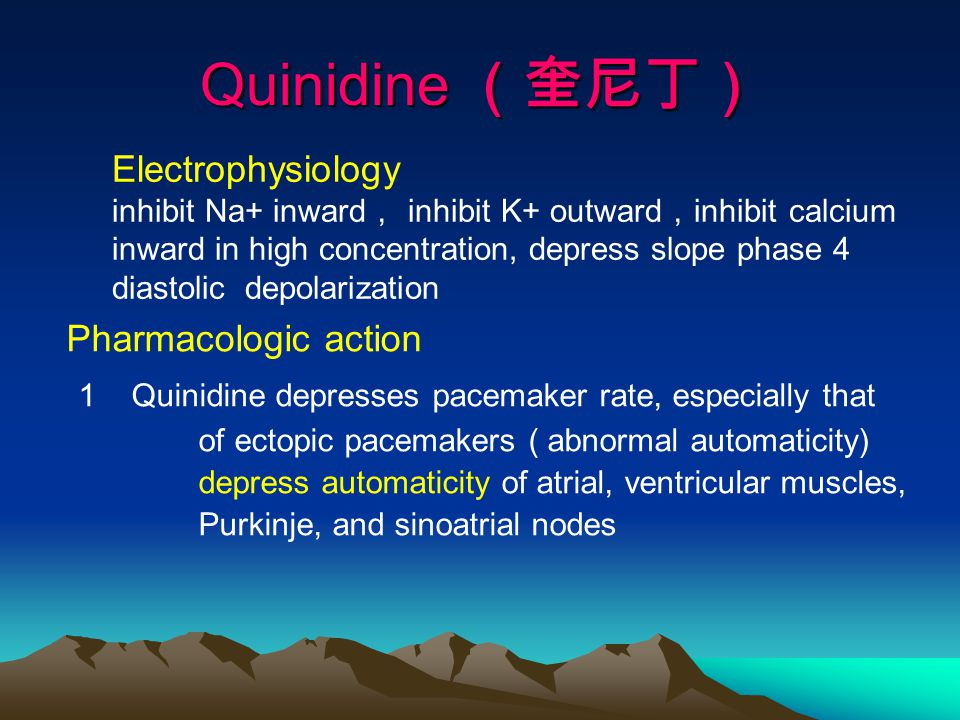 Quinidine (奎尼丁) Pharmacologic action 1 Quinidine depresses pacemaker rate, especially that of ectopic pacemakers ( abnormal automaticity) depress auto