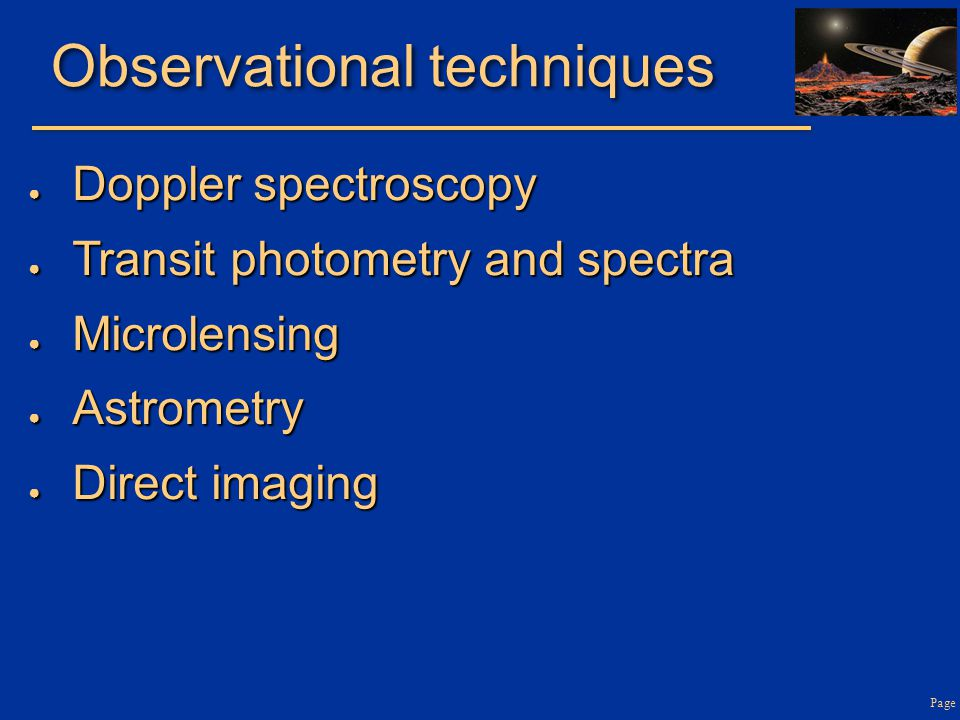 Page Observational techniques ● Doppler spectroscopy ● Transit photometry and spectra ● Microlensing ● Astrometry ● Direct imaging