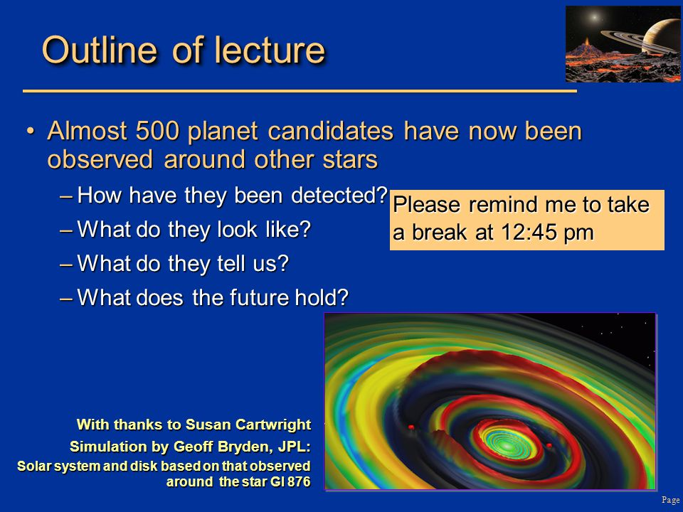 Page Outline of lecture Almost 500 planet candidates have now been observed around other starsAlmost 500 planet candidates have now been observed around other stars –How have they been detected.