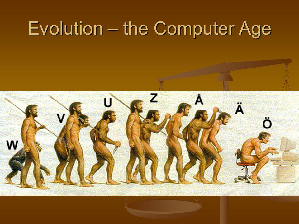 Evolution – the Computer Age