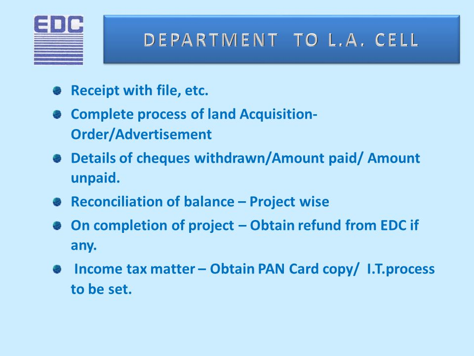 Receipt with file, etc. Complete process of land Acquisition- Order/Advertisement Details of cheques withdrawn/Amount paid/ Amount unpaid. Reconciliat