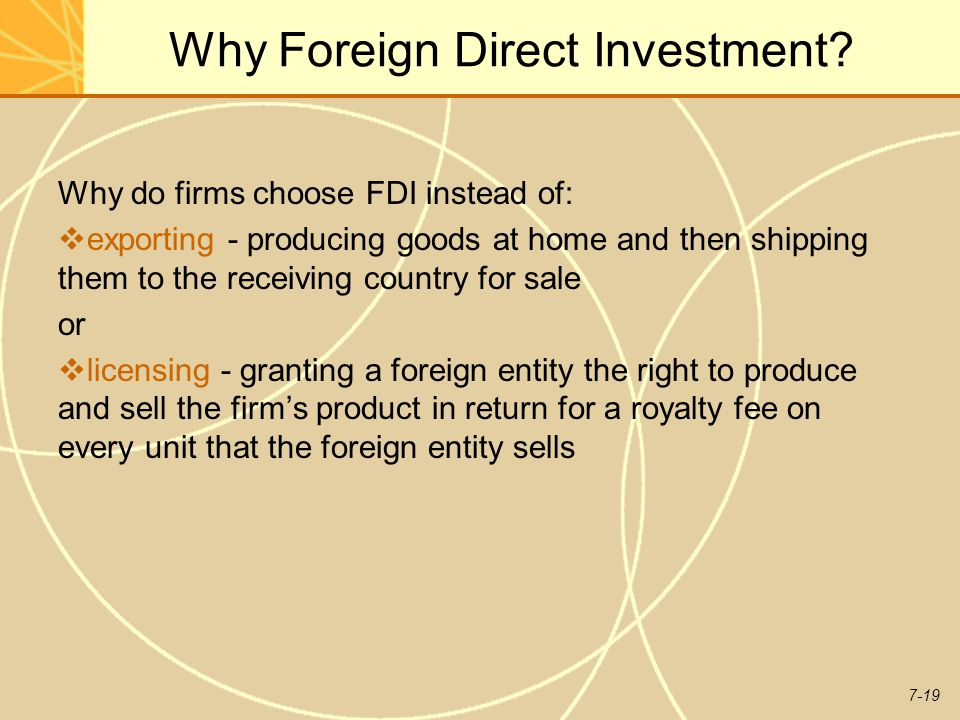 7-19 Why Foreign Direct Investment.
