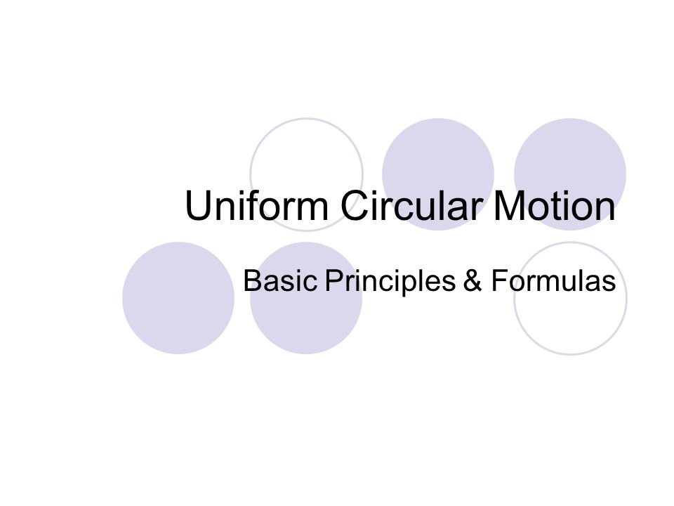 Uniform Circular Motion Basic Principles & Formulas