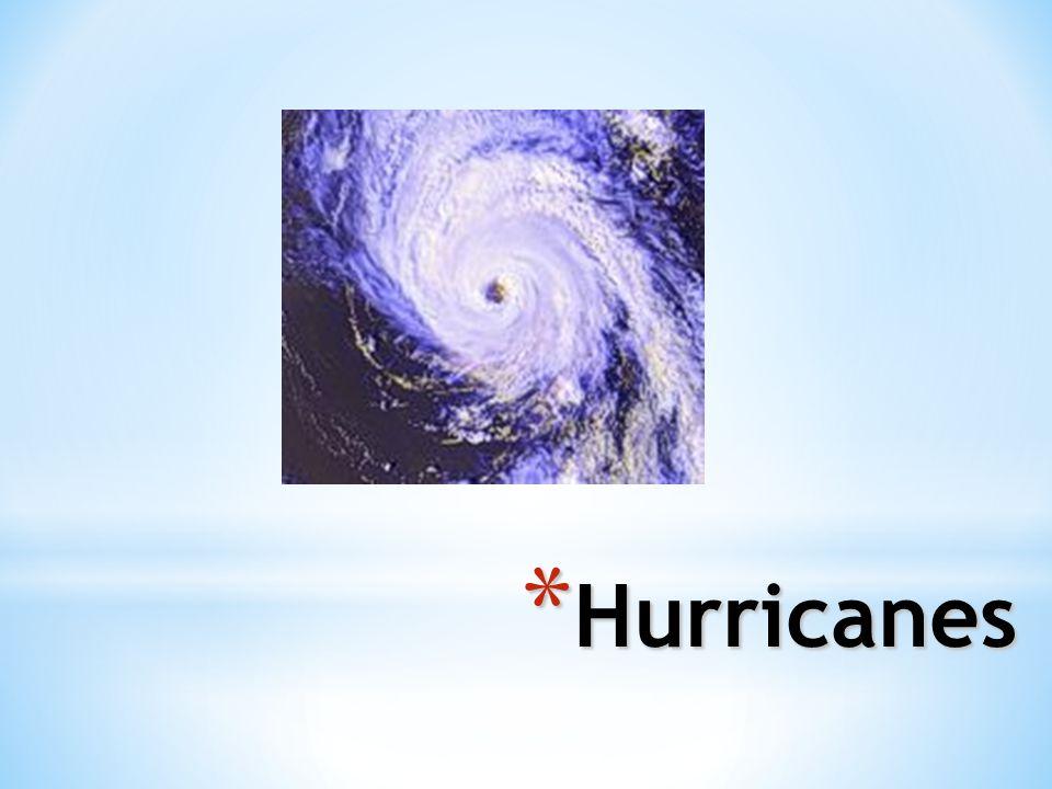 * Hurricanes