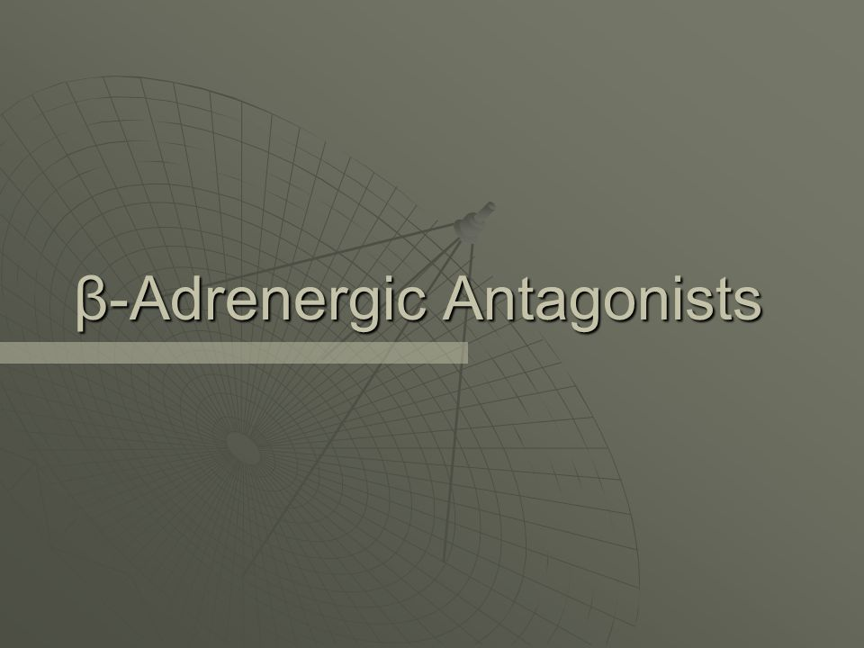 β-Adrenergic Antagonists
