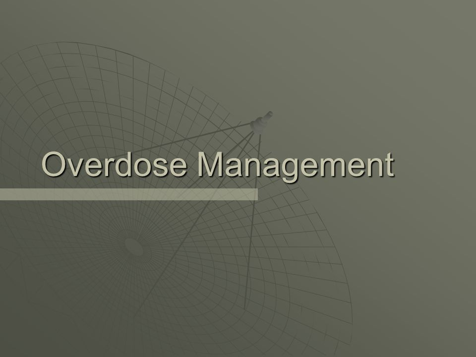 Overdose Management