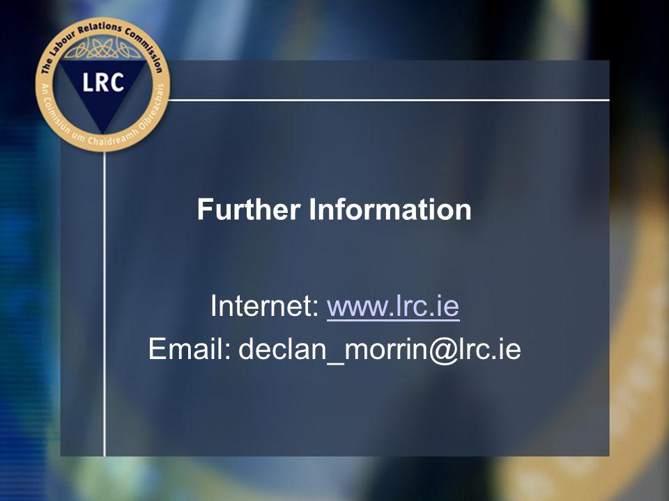 Further Information Internet: www.lrc.iewww.lrc.ie Email: declan_morrin@lrc.ie