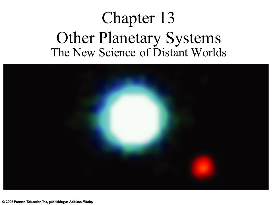 Chapter 13 Other Planetary Systems The New Science of Distant Worlds